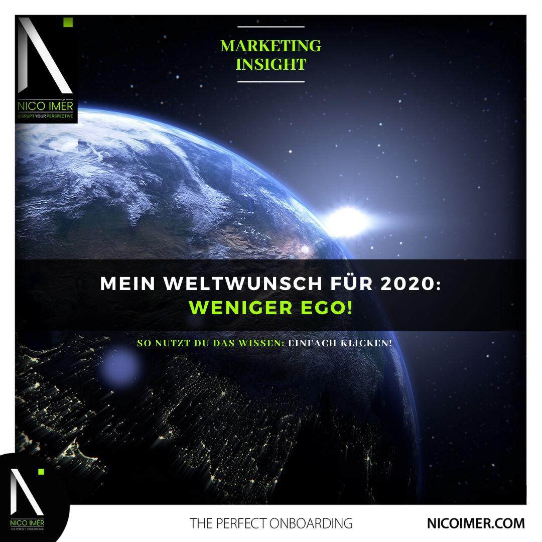 Marketting Insight: mein Weltwunsch für 2020. Weniger EGO!